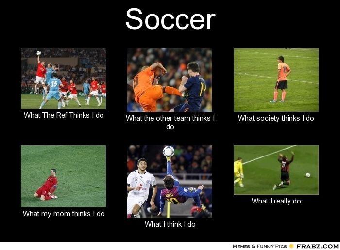 Soccer How To Do Soccer Soccer Jokes Soccer Memes