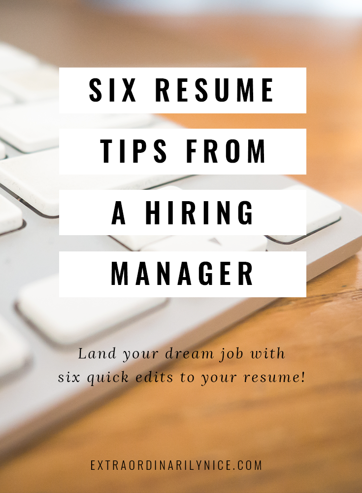 Six Resume Tips From A Hiring Manager Resume Helper Career Advice