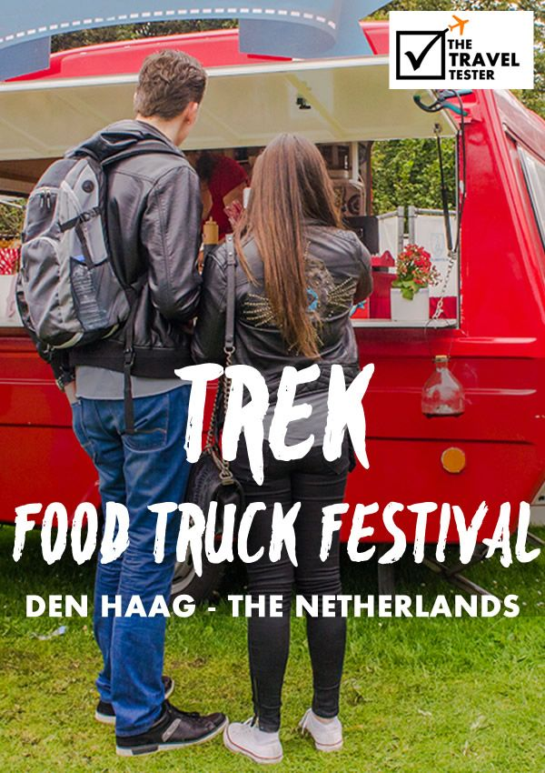 The Magic Of Mobile Restaurants At Food Truck Festival Trek The Hague The Netherlands Food Truck Festival Netherlands Food Festival