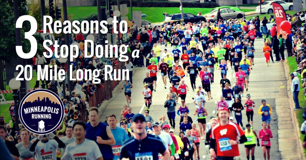 3 reasons to stop doing a 20 mile long run how to run