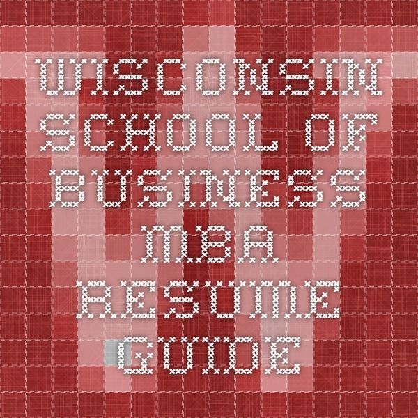 Wisconsin School of Business MBA Resume Guide Career Resumes - mba resume