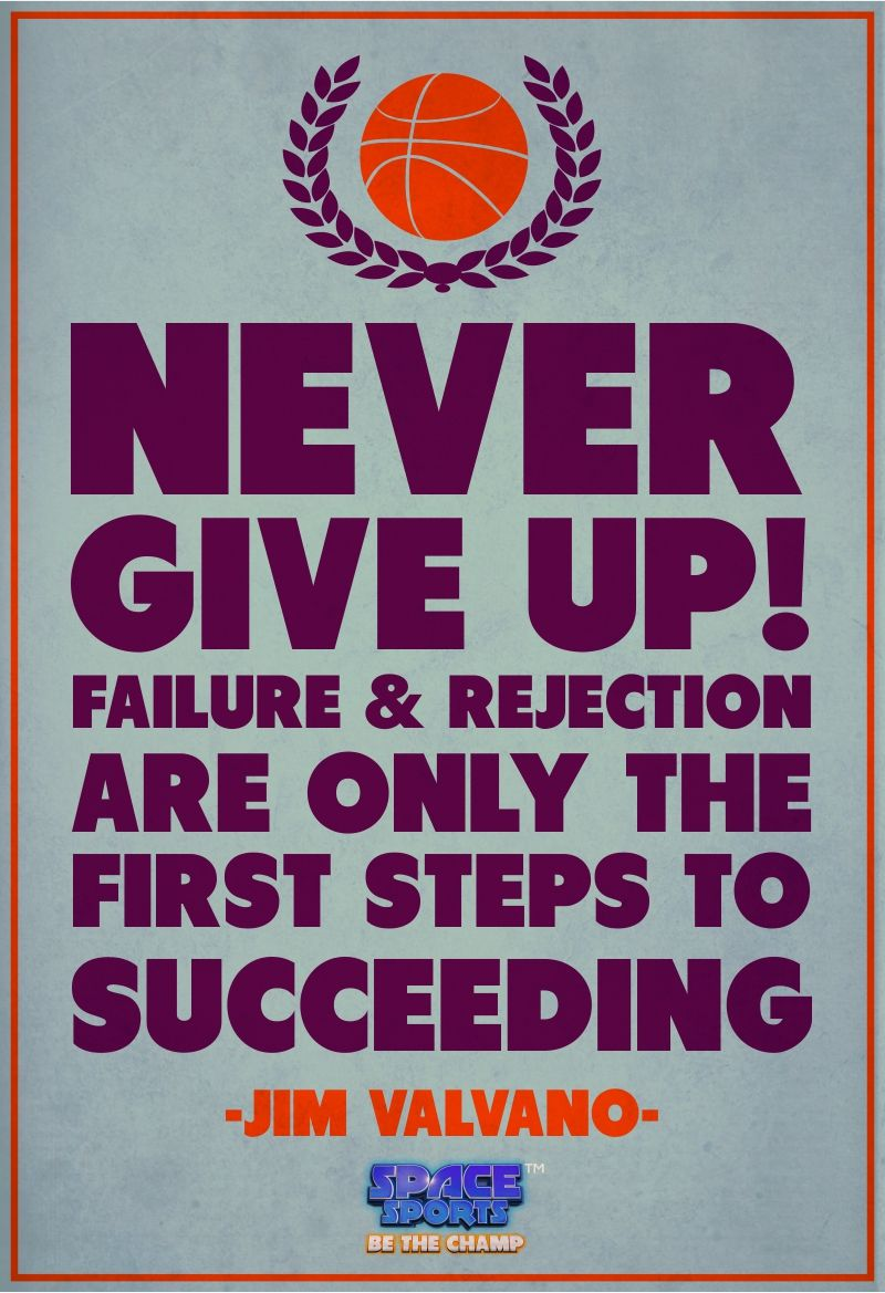 Succeeding Quotes Never Give Up Failure And Rejection Are Only The First Steps To