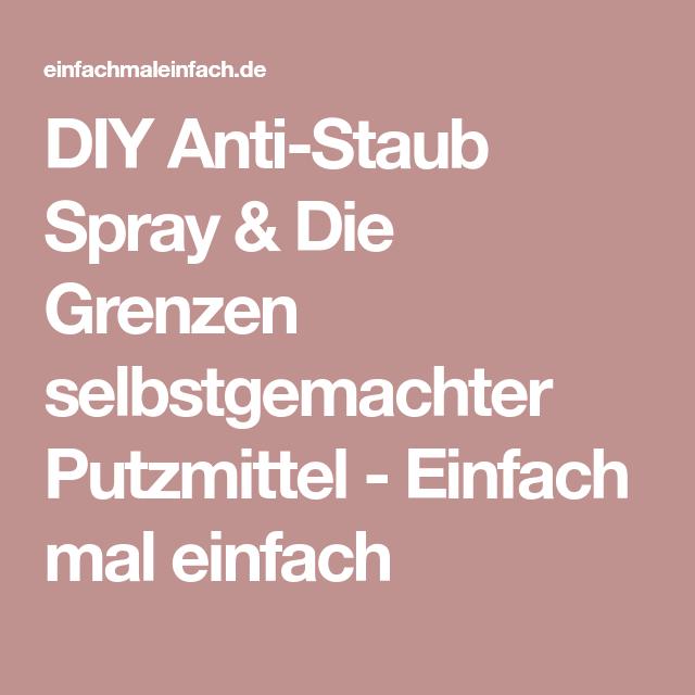 diy anti staub spray nat rliche reinigungsmittel tipps und tricks und tipps. Black Bedroom Furniture Sets. Home Design Ideas