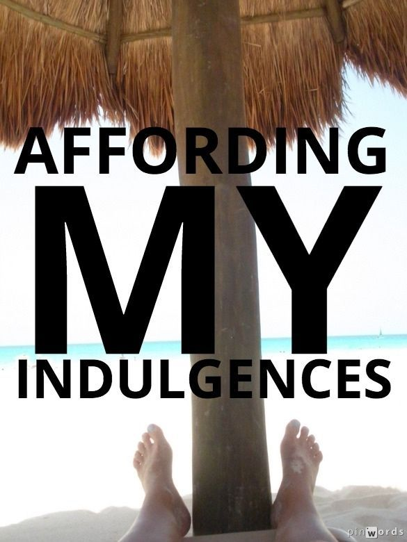 How to go about affording indulgence - from lattes to vacations- no need to pay full price.
