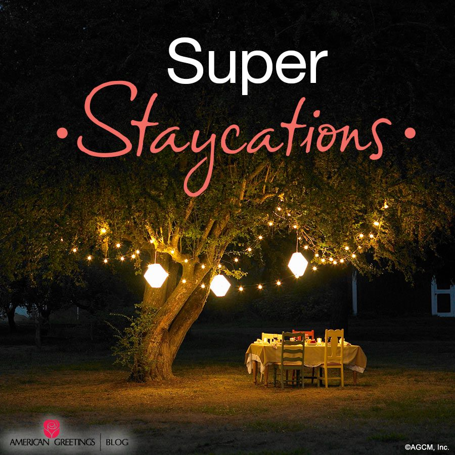 Super Staycations American Greetings