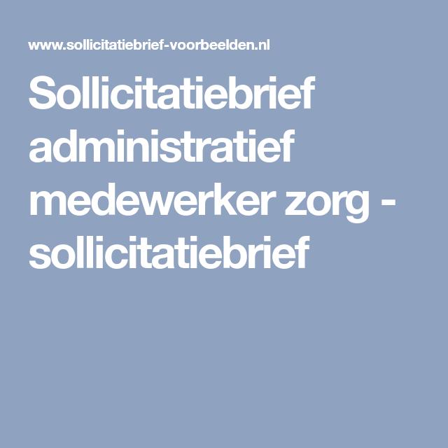 Sollicitatiebrief administratief medewerker z