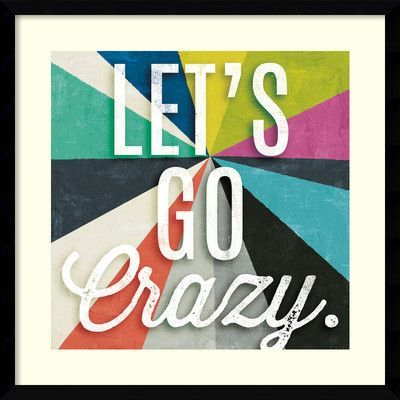 Latitude Run Triangulawesome Color II : Lets Go Crazy Framed Textual Art