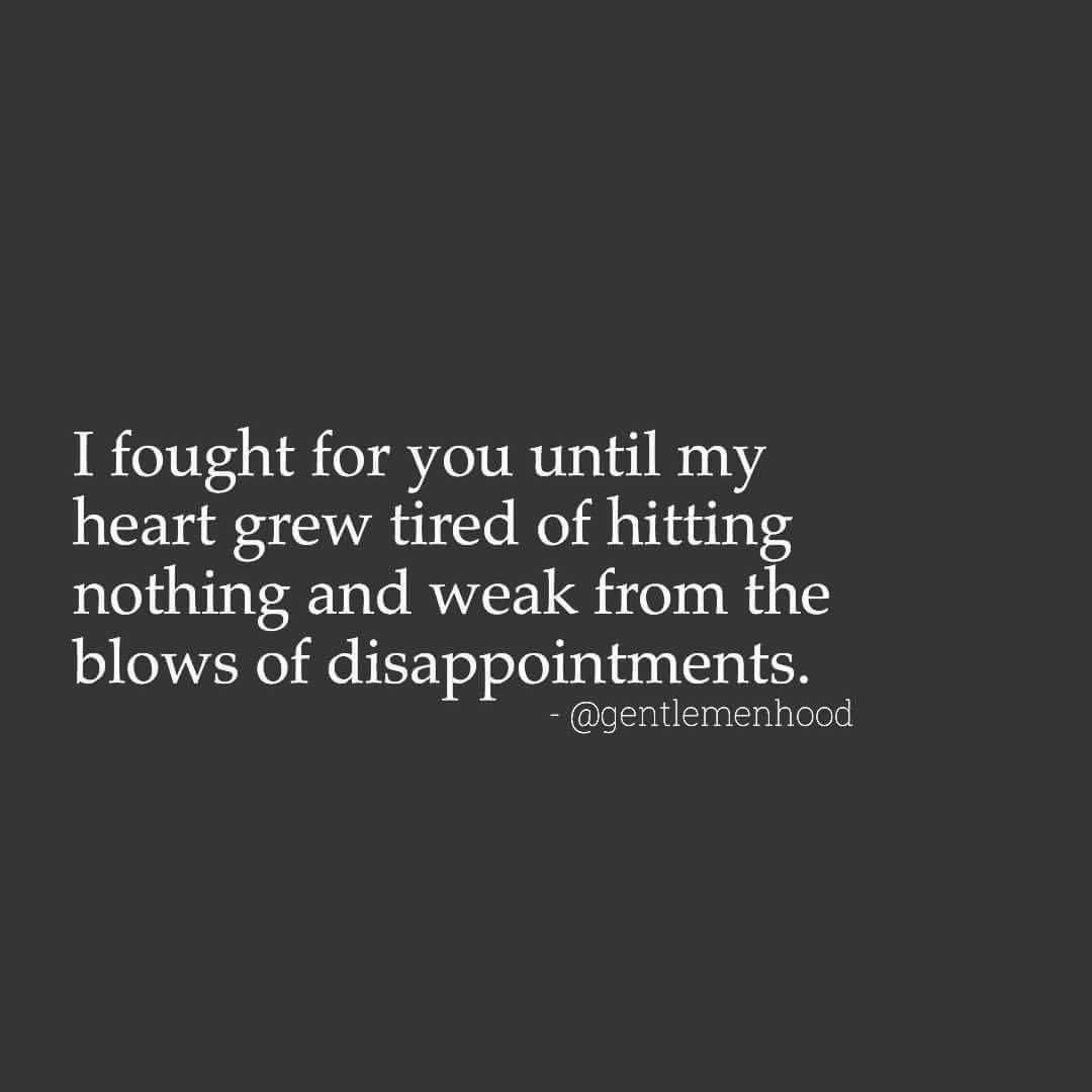 I Fought For You Wise Words Quotes Life Quotes Be Yourself Quotes