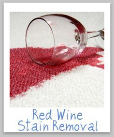 Red Wine Stain Removal Guide For Clothes Upholstery Carpet Red Wine Stains Red Wine Stain Removal Stain Remover Carpet