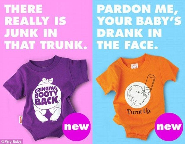 """Wry Baby, the company responsible for the onesie, specializes in making snarky baby onesies. 