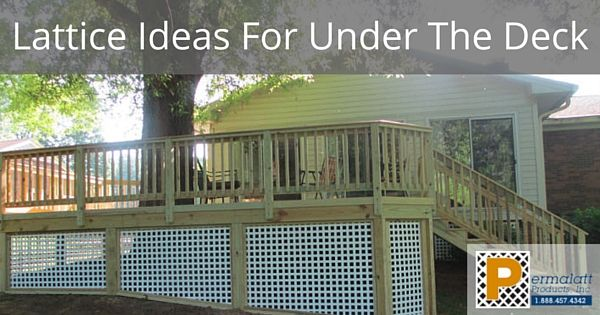 There Are Many Reasons Why Lattice Is The Choice For Homeowners When It  Comes To How To Best Enclose The Space Under The Deck.