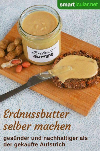 Erdnussbutter selber machen - erweiterbares Grundrezept
