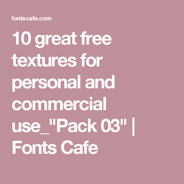 Download 10 great free textures for personal and commercial use ...