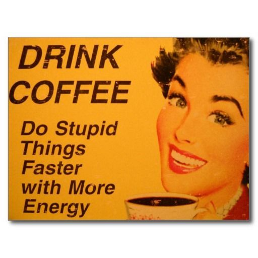 Do Stupid Things Faster Postcard Zazzle Com Coffee Drinks Vintage Coffee Coffee Gifts