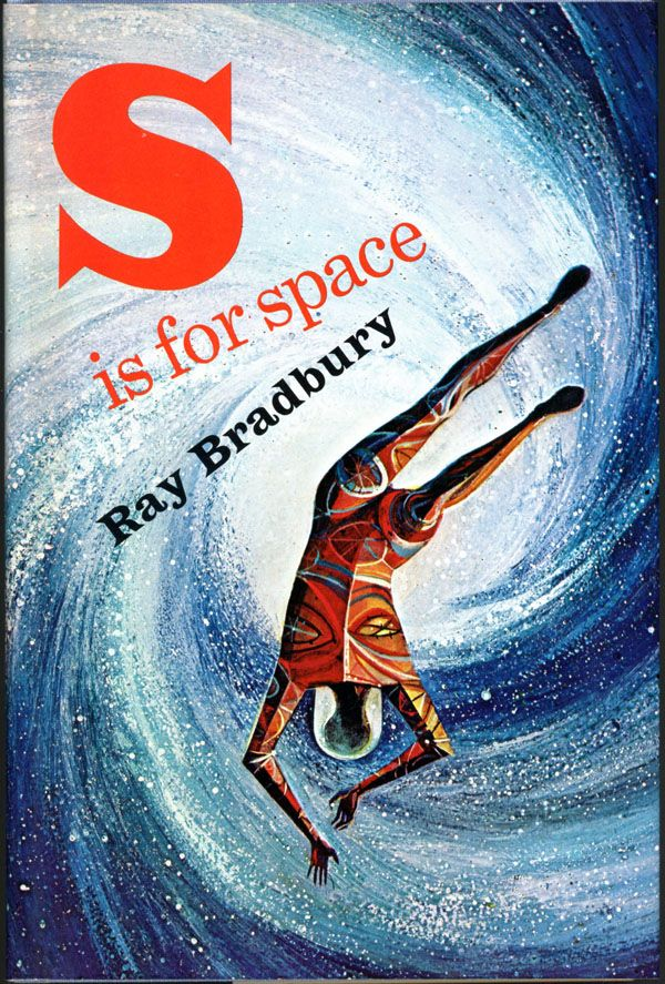S IS FOR SPACE by Ray Bradbury on L. W. Currey, Inc.
