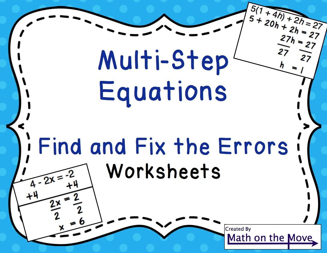 Multi Step Equations Find And Fix The Errors Worksheet Multi Step Equations Middle School Math Teacher Teaching Math