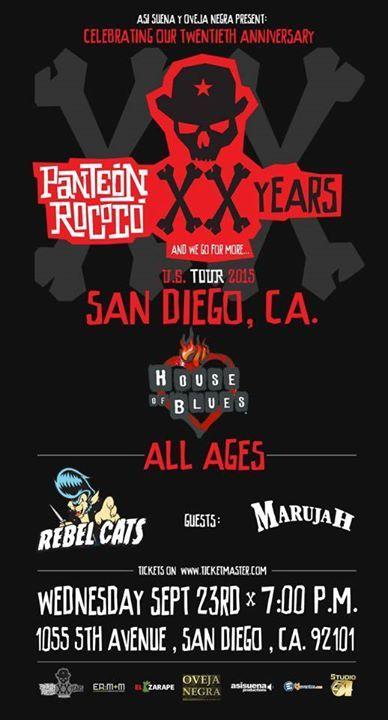Panteon Rococo | Rebel Cats | Marujah 23 de Septiembre - House of Blues 7pm - $37.50 - Todas las edades  Venta de boletos en: Ticketmaster.com Livenation.com Taquillas del HOB El Zarape restaurant (SIN CARGOS EXTRA)