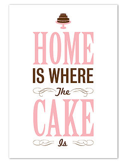 Home is where the cake is..