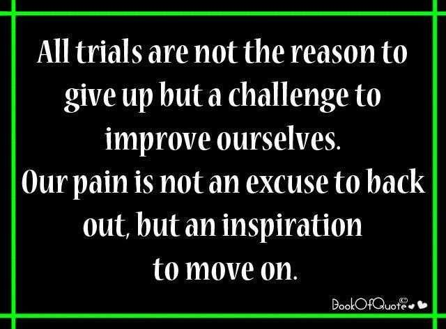 Trials Quotes Inspirational Life Quote About Trials In Life