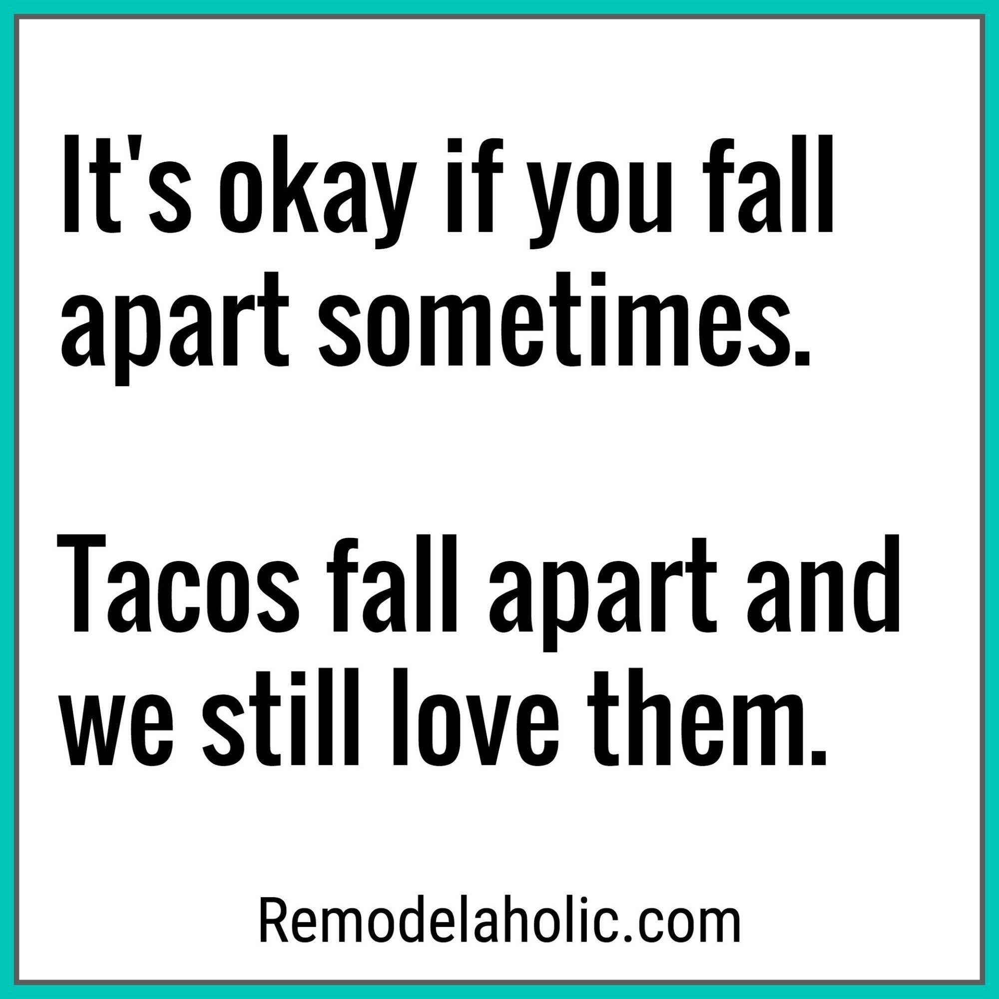 Friday Favorites: Useful and Pretty Built-Ins-ad_1]  Friday Favorites: Useful and Pretty Built-Ins  We Still Love Tacos Even Though They Fall Apart Meme Remodelaholic.com #funnyquotes #funnymemes #tacos #tacotuesday  -#FunnyQuotesaboutlove #FunnyQuotesbff #FunnyQuotesrelatable #FunnyQuotestoliveby #mostFunnyQuotesawesome