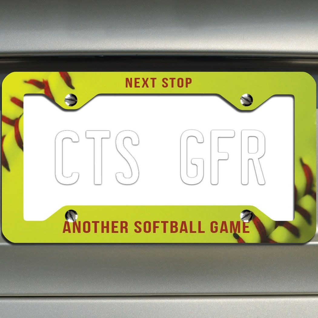 Softball License Plate Frame Next Stop Another Softball Game with ...