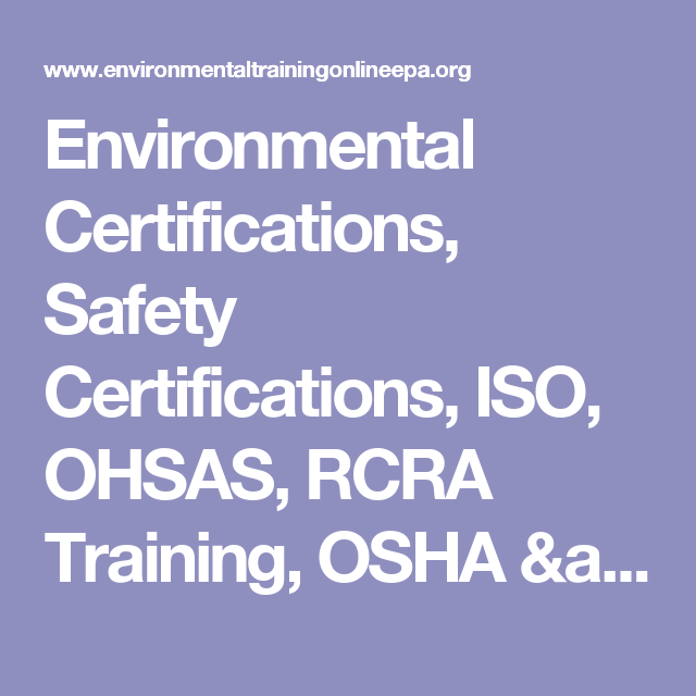 Environmental Certifications, Safety Certifications, ISO, OHSAS ...