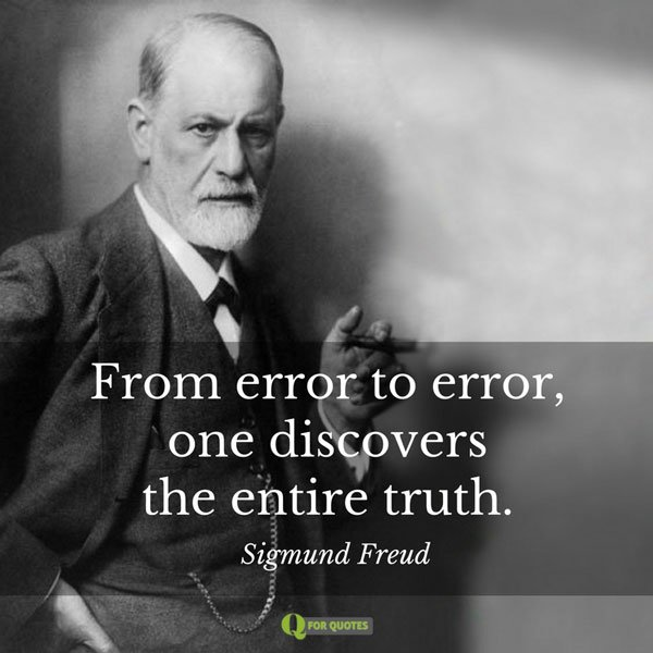 99 Sigmund Freud Quotes That Will Change Your Life Freud Quotes Sigmund Freud Freud