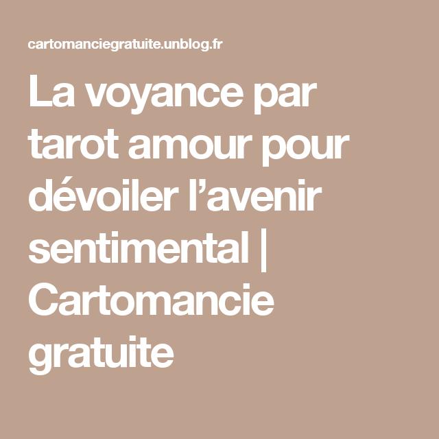 La voyance par tarot amour pour dévoiler l avenir sentimental   Cartomancie  gratuite 3c25fe065df1