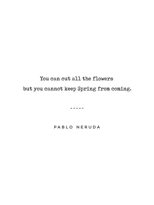 Pablo Neruda Quote 06 - Philosophical - Minimal, Sophisticated, Modern, Classy Typewriter Print Art Print by grafiikka