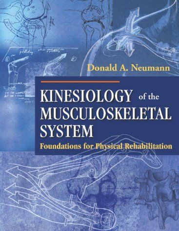 Kinesiology Of The Musculoskeletal System By Donald A Ne Musculoskeletal System Kinesiology Physical Rehabilitation