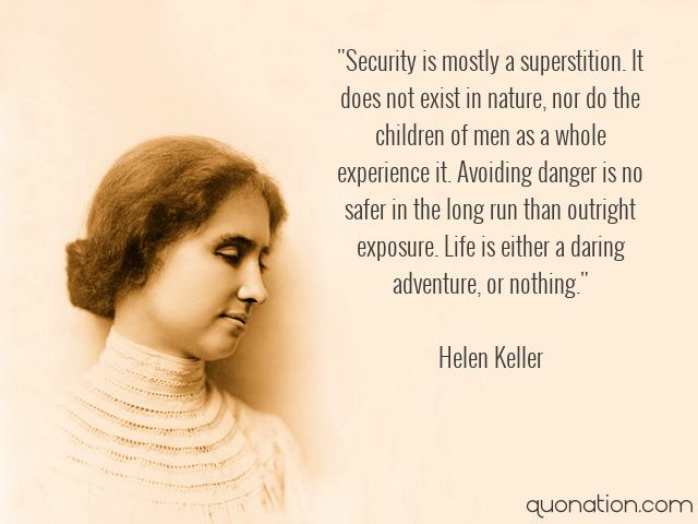 """Helen Keller Quotes Magnificent Life Is Either A Daring Adventure Or Nothing""""  Positive"""