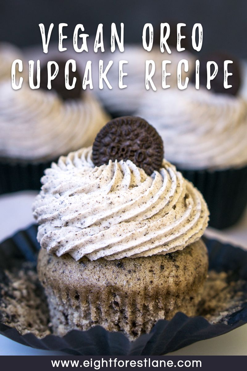 Cookies And Cream Cupcakes Vegan Eight Forest Lane Recipe In 2020 Dairy Free Cookies Cupcake Recipes Oreo Cupcake Recipe