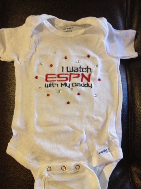 I Watch ESPN With My Daddy onsie with bling. $12.00, via Etsy.
