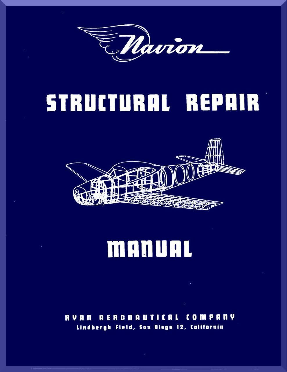 Ryan Navion Airplane Structural Repair Manual - 1947 - Aircraft Reports - Manuals  Aircraft Helicopter Engines Propellers Blueprints Publications