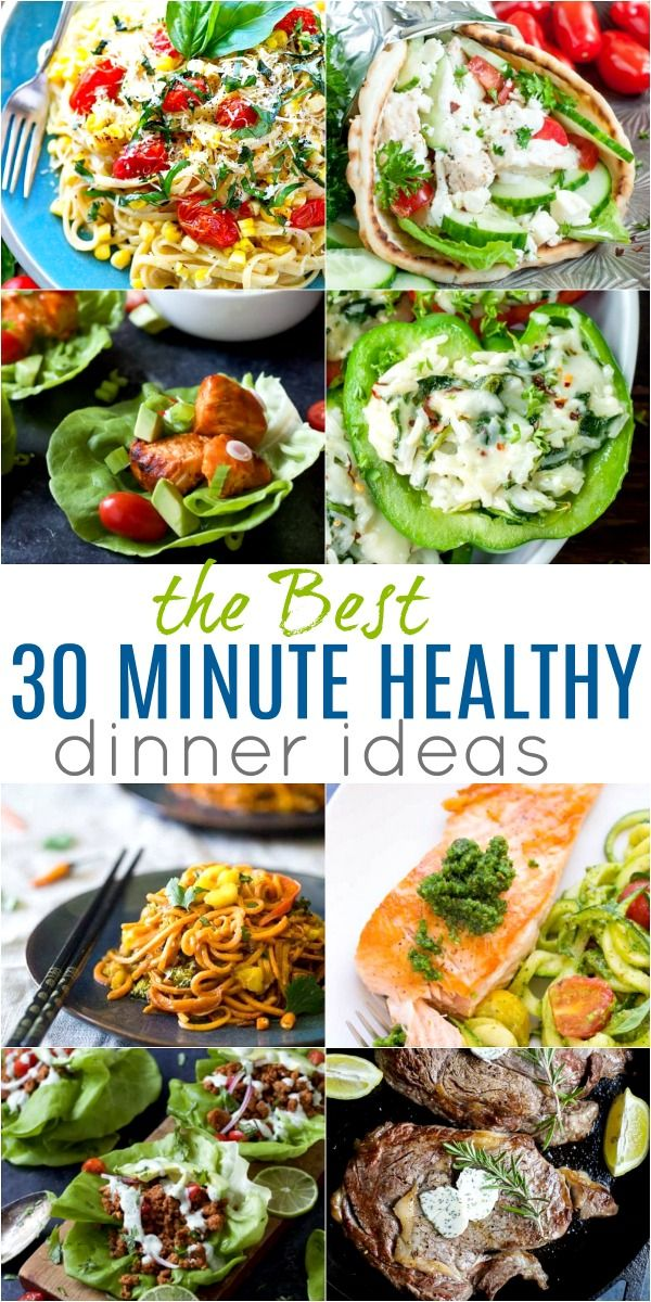 30 of the BEST 30 Minute Healthy Dinners | Easy Dinner Ideas