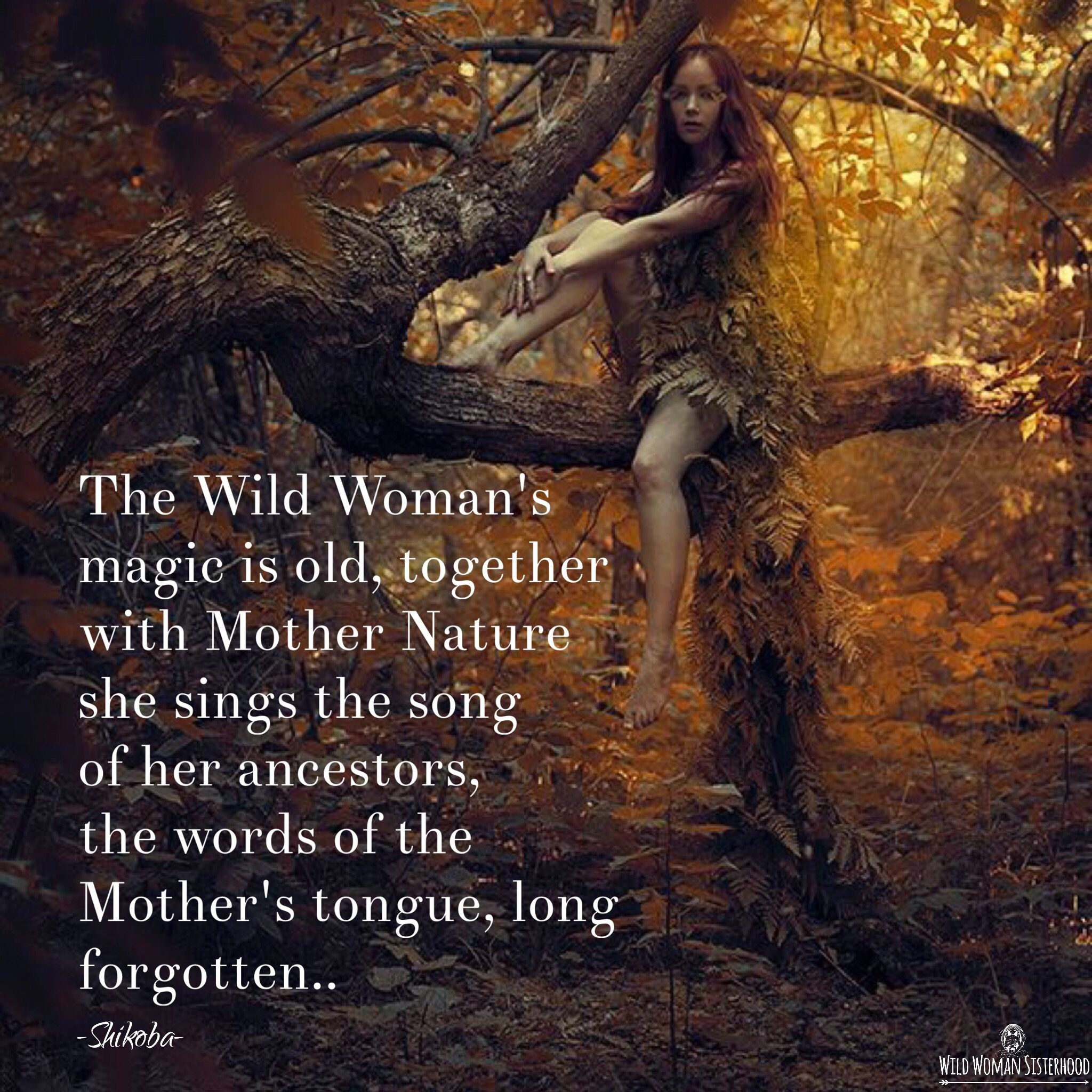 The Wild Woman's magic is old, together with Mother Nature she ...