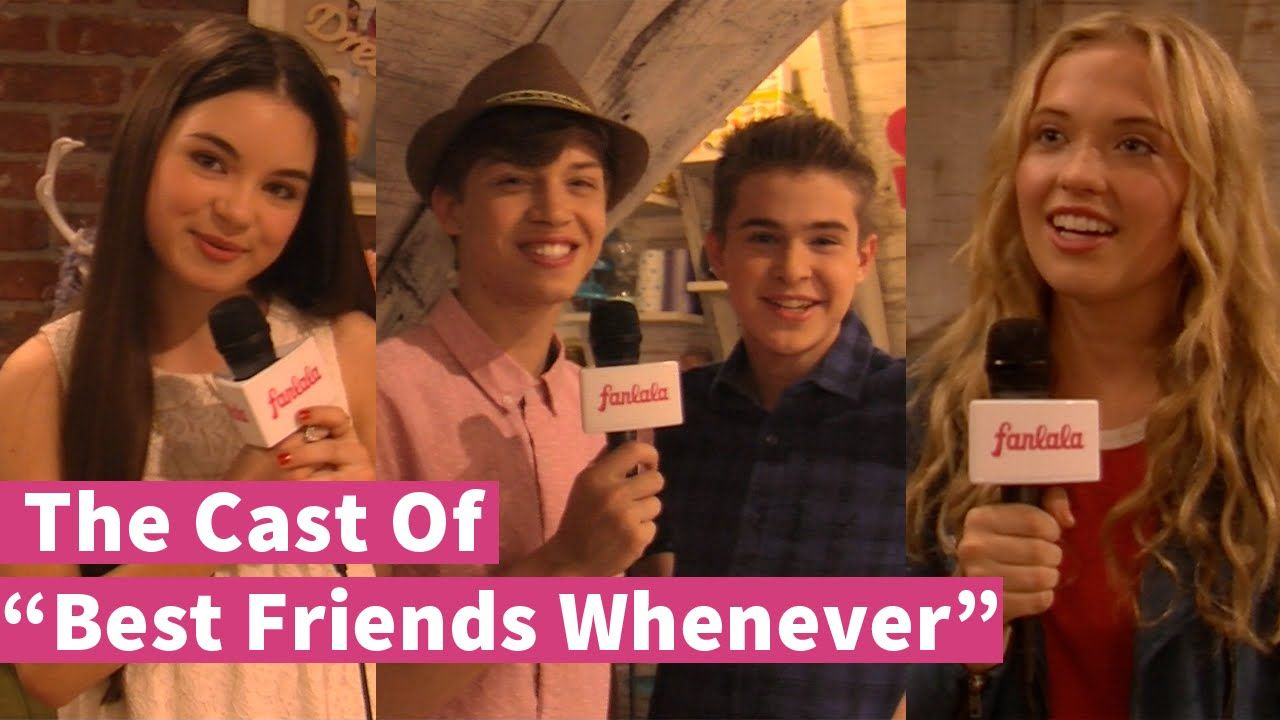 The Cast Of Best Friends Whenever Best Friends Whenever Best Friends New Shows