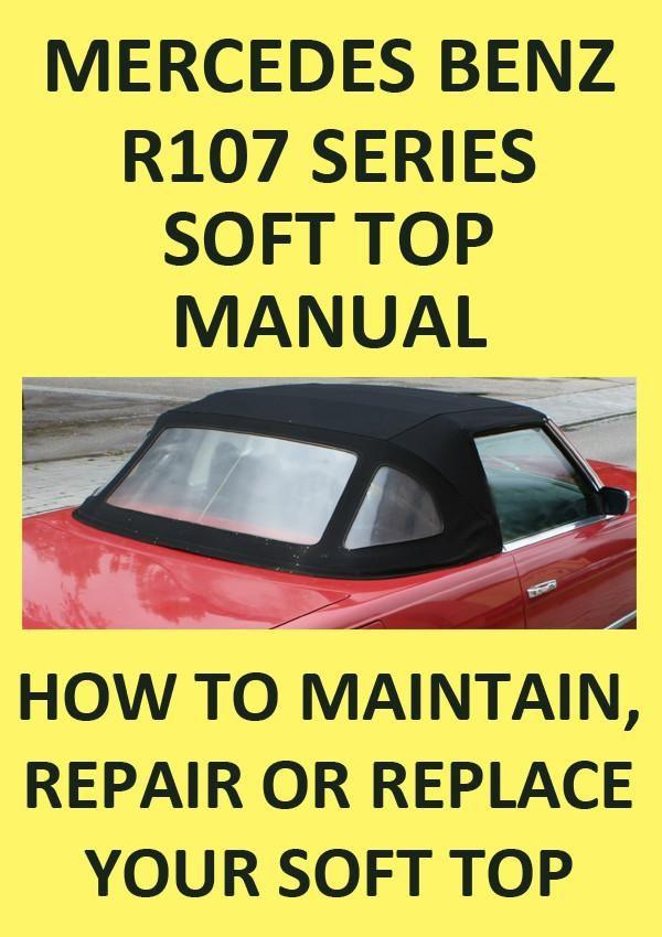 Mercedes Benz R107 Series Convertible 1971 1989 Roof Repair Replace Instruction Manual Roof Repair Roofing Repair