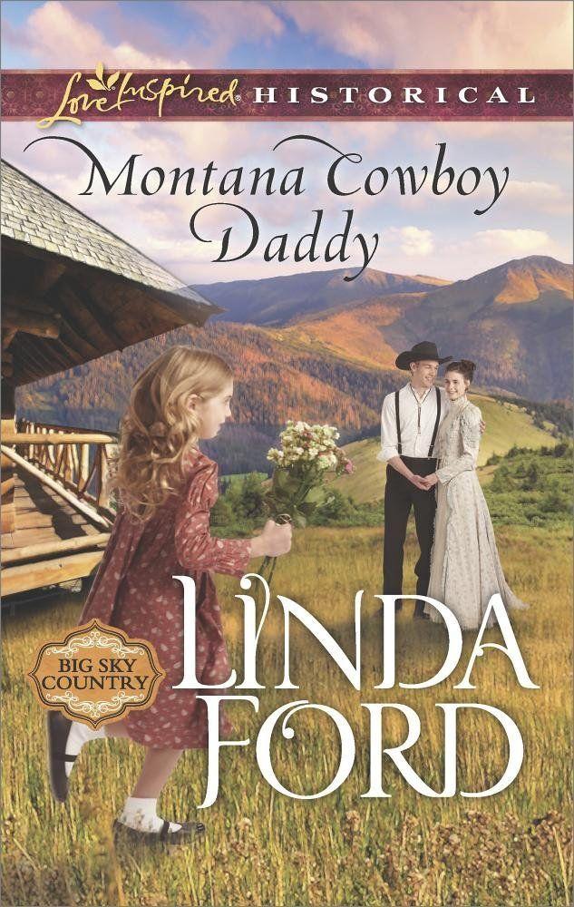 Linda Ford - Montana Cowboy Daddy / https://www.goodreads.com/book/show/30424135-montana-cowboy-daddy