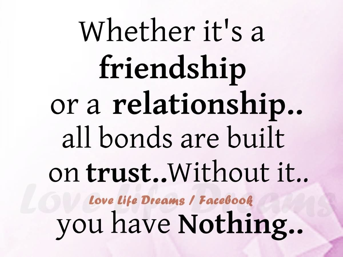 Quotes About Trust And Love In Relationships A Relationship Without Trust Is Like A Car Without Gas You Can
