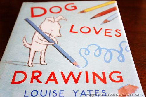 dog loves drawing yates louise