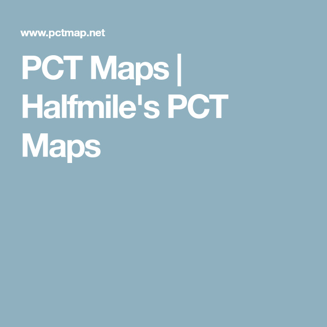 PCT Maps | Halfmile\'s PCT Maps | Things to do in San Diego ...