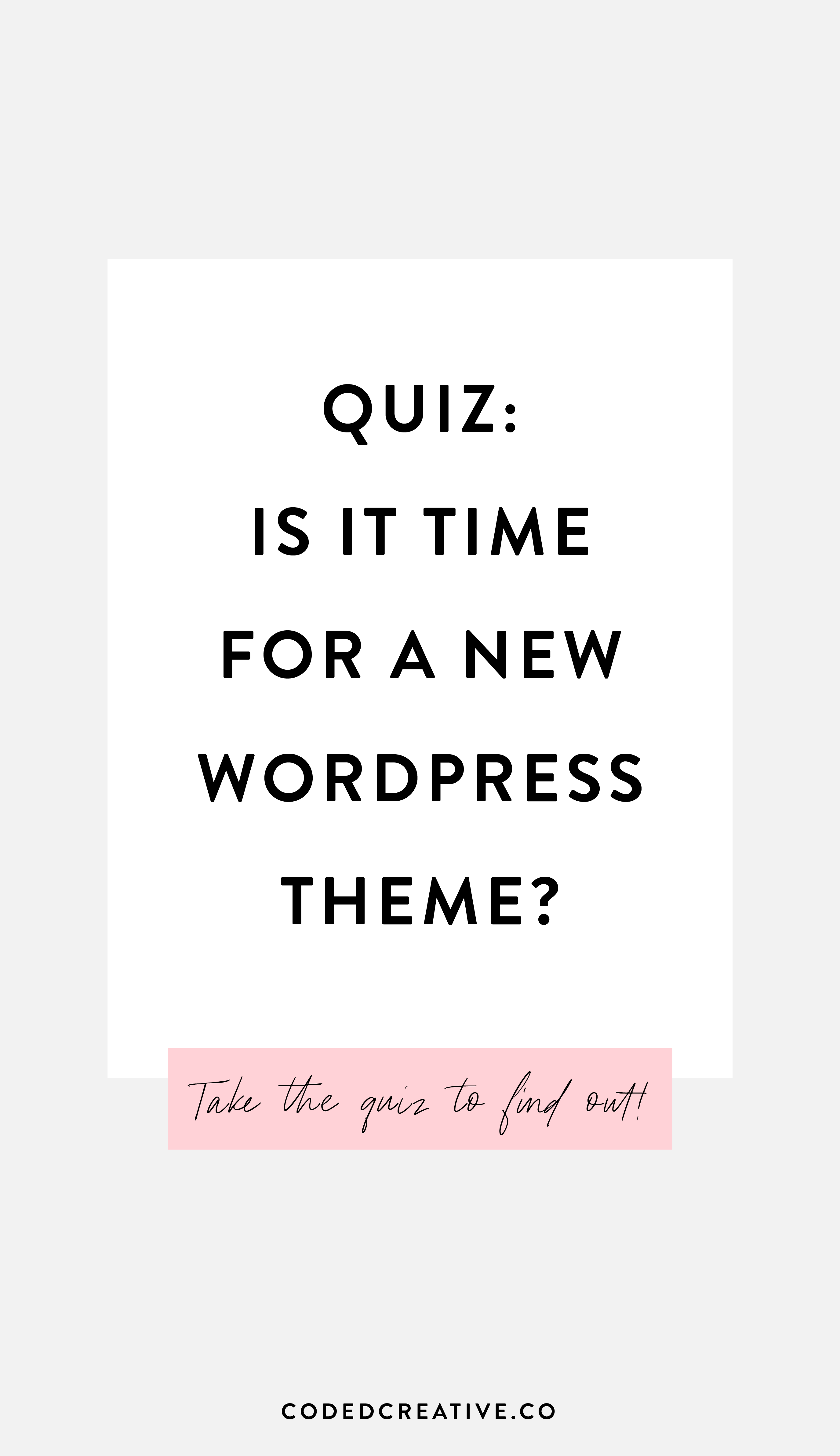 Quiz: Is it time for a new WordPress theme in 2019 | coded creative