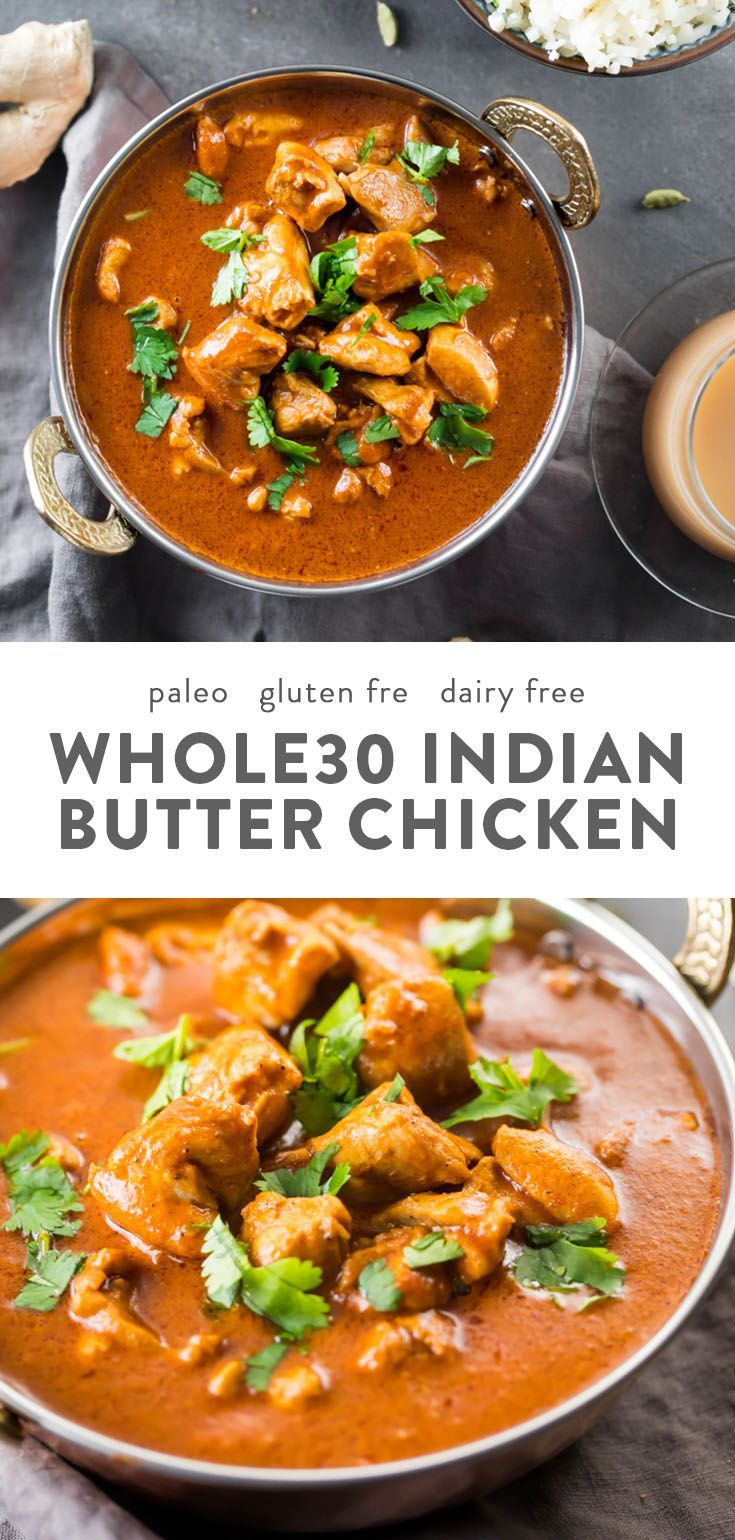 Indian Butter Chicken This Whole30 Indian butter chicken is super flavorful and comes together quite quickly and easily. One of my favorite Whole30 Indian recipes, this Whole30 Indian butter chicken is a family favorite that even my toddler will eat! Whole30 Indian recipes are a great way to break up the Whole30 heaviness, and you'll love this Whole30 Indian