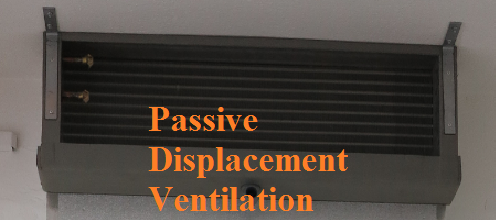 Passive displacement ventilation, or PDV, is an innovative