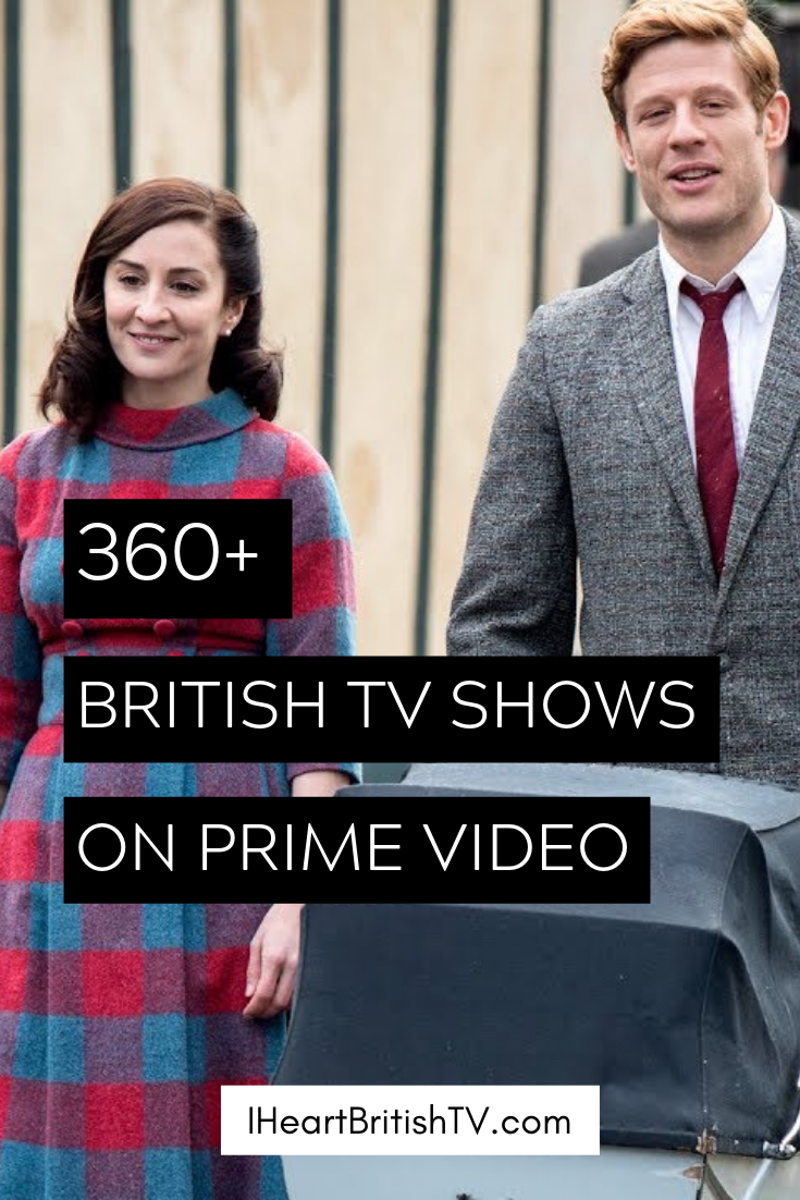 360 British Tv Shows You Can Stream On Prime Video Us Period Dramas British Mysteries And Mo Amazon Prime Tv Shows British Tv Mysteries Amazon Prime Shows