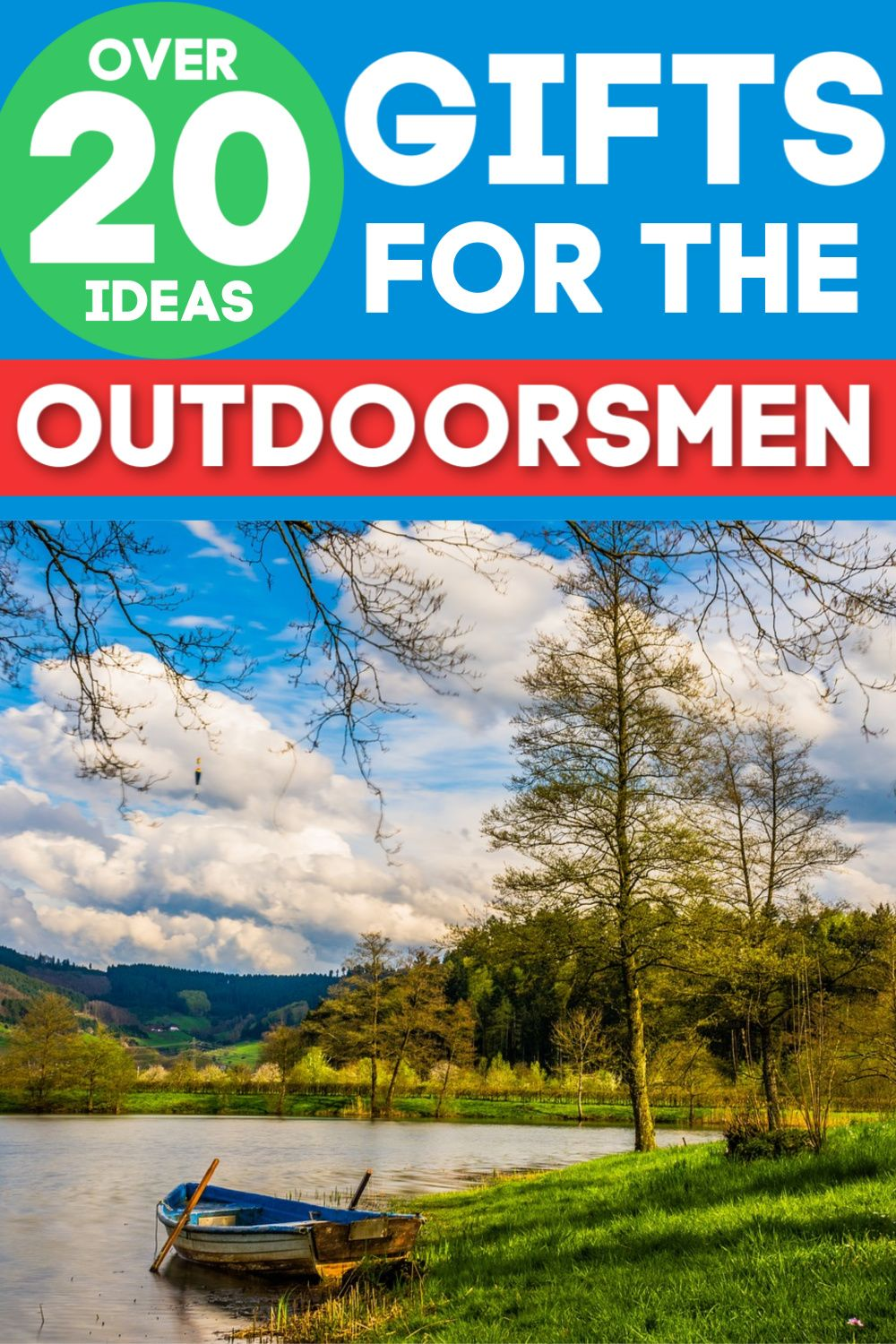 The Best Gifts For Outdoorsmen Best Gifts Outdoorsman Outdoor Lover