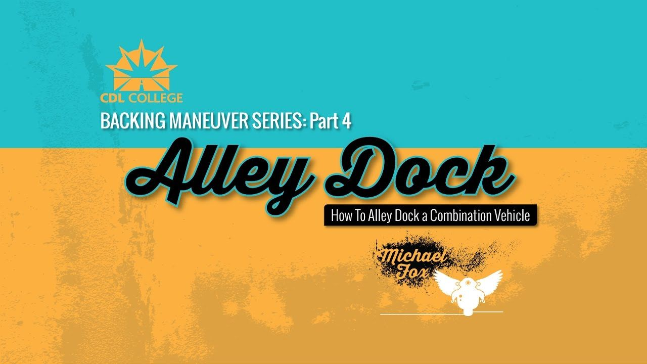 TRUCK DRIVER STUDENTS! Alley Dock, Driver Side Cdl