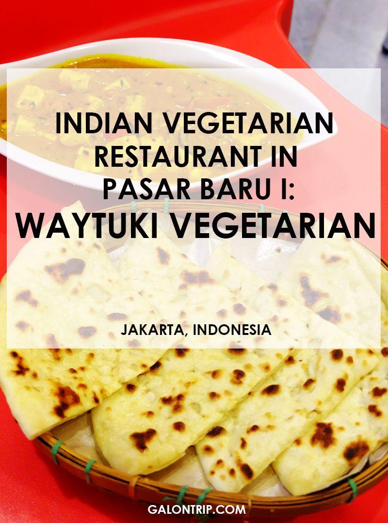 Indian Vegetarian Restaurant In Pasar Baru Waytuki Vegetarian Vegetarian Indonesia