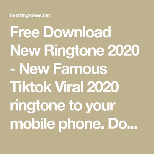 Free Download New Ringtone 2020 New Famous Tiktok Viral 2020 Ringtone To Your Mobile Phone Download Ringtone New Famous Tiktok Vir In 2020 Viral Famous Mobile Phone